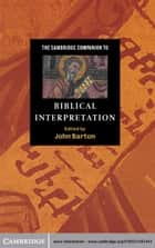 The Cambridge Companion to Biblical Interpretation ebook by John Barton