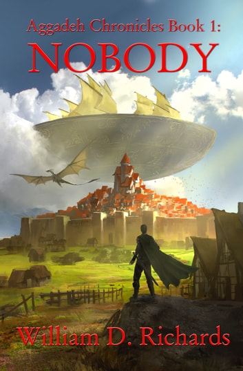 Aggadeh Chronicles Book 1: Nobody ebook by William D. Richards