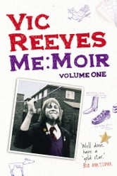 Me Moir - Volume One ebook by Vic Reeves