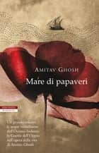 Mare di papaveri ebook by Amitav Ghosh, Anna Nadotti, Norman Gobetti