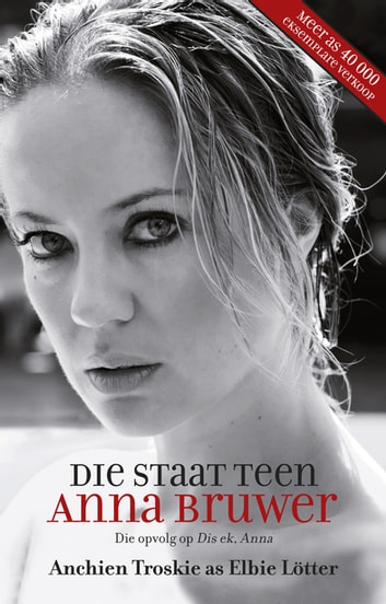 Die staat teen Anna Bruwer ebook by Anchien Troskie,Elbie Lötter