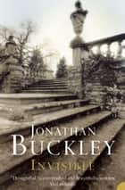 Invisible eBook by Jonathan Buckley