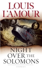 Night Over the Solomons - Stories ebook by Louis L'Amour