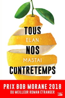 Tous nos contretemps ebook by Elan Mastaï, Jean Bonnefoy