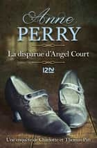 La Disparue d'Angel Court ebook by Florence BERTRAND, Anne PERRY