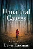 Unnatural Causes - A Dr. Katie LeClair Mystery ebook by Dawn Eastman