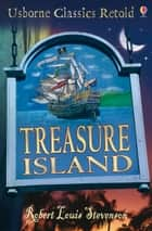 Treasure Island: Usborne Classics Retold ebook by Henry Brook, Ian McNee