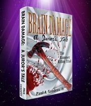 BRAIN DAMAGE: A Juror's Tale ebook by Paul Sanders