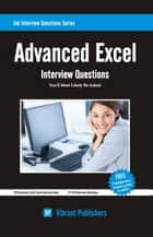 Advanced Excel Interview Questions You'll Most Likely Be Asked ebook by Vibrant Publishers