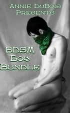 BDSM Boy Bundle ebook by Annie DuBois