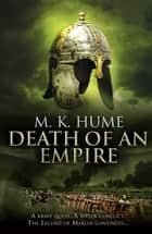 Prophecy: Death of an Empire (Prophecy Trilogy 2) - A gripping adventure of conflict and corruption ebook by M. K. Hume