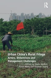 Urban China's Rural Fringe - Actors, Dimensions and Management Challenges ebook by