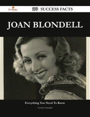 Joan Blondell 179 Success Facts - Everything you need to know about Joan Blondell ebook by Carolyn Chandler