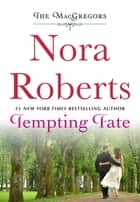 Tempting Fate - The MacGregors ebook by Nora Roberts