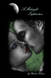 A Midnight Infatuation (Alex & Fiona, book 1) ebook by Christie Silvers
