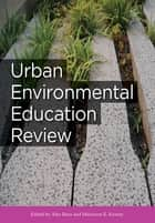 Urban Environmental Education Review ebook by Alex Russ, Marianne E. Krasny