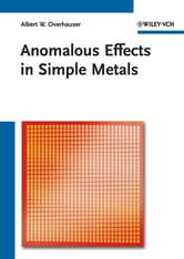 Anomalous Effects in Simple Metals ebook by Albert Overhauser