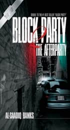 Block Party 2 - The Afterparty ebook by Al-Saadiq Banks