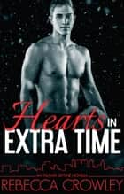 Hearts in Extra Time (An Atlanta Skyline Novella) - Atlanta Skyline, #3.5 ebook by