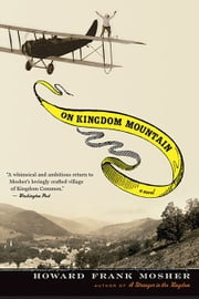 On Kingdom Mountain - A Novel ebook by Howard Frank Mosher