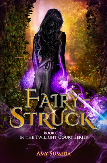 Fairy-Struck - Book 1 in the Twilight Court Series eBook by Amy Sumida