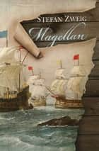 Magellan ebook by Stefan Zweig, Cedar Paul, Eden Paul