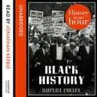 Black History: History in an Hour audiobook by Rupert Colley