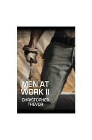 Men at Work II ebook by Christopher Trevor