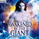 Awakened by the Giant - A Kindred Tales Novel (Brides of the Kindred) audiobook by Evangeline Anderson