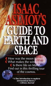 Isaac Asimov's Guide to Earth and Space ebook by Isaac Asimov