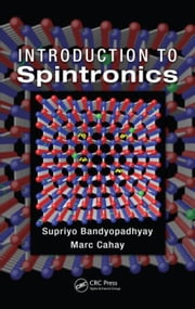 Introduction to Spintronics ebook by Bandyopadhyay, Supriyo