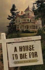 A House to Die For ebook by Vicki Doudera