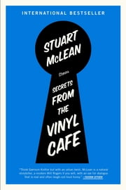 Secrets from the Vinyl Cafe ebook by Stuart McLean