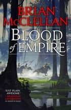 Blood of Empire ebook by Brian McClellan