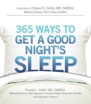 365 Ways to Get a Good Night's Sleep ebook by Ronald L. Kotler,Maryann Karinch