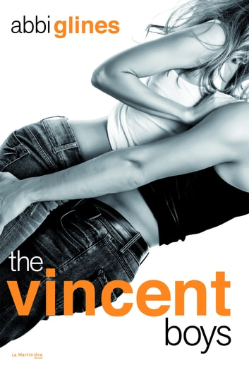 The Vincent Boys ebook by Abbi Glines