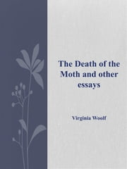 The Death of the Moth and other essays ebook by Virginia Woolf