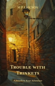Trouble with Trinkets ebook by M P Ericson