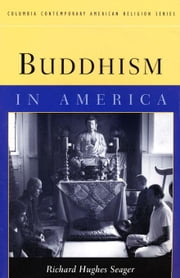 Buddhism in America ebook by Seager, Richard
