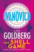 The Shell Game ebook by Janet Evanovich, Lee Goldberg