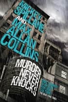 Mike Hammer - Murder Never Knocks ebook by Mickey Spillane, Max Allan Collins