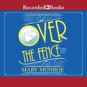 Over the Fence audiobook by Mary Monroe