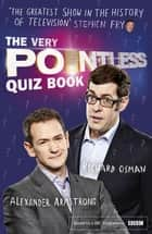 The Very Pointless Quiz Book - Prove your Pointless Credentials ebook by Alexander Armstrong, Richard Osman