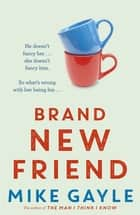 Brand New Friend ebook by Mike Gayle