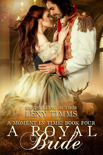 A royal bride ebook by lexy timms 9781540147806 rakuten kobo a royal bride moment in time 4 ebook by lexy timms fandeluxe Ebook collections