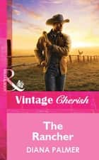 The Rancher (Mills & Boon Vintage Cherish) ebook by Diana Palmer