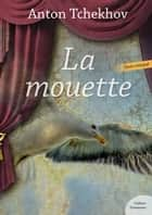 La Mouette ebook by Anton Tchekhov