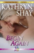 Begin Again eBook by Kathryn Shay