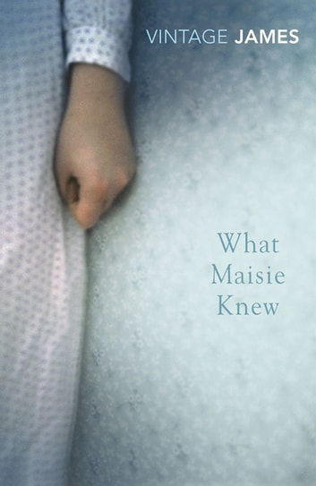 What Maisie Knew - and The Pupil ebook by Henry James