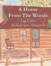 A Home from the Woods ebook version ebook by Michael Antoniak
